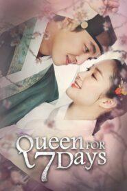 Queen for Seven Days 7 วันบัลลังก์ราชินี ตอนที่ 1-20 (จบ)