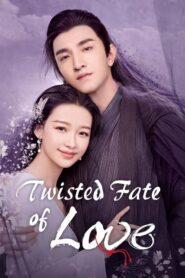 Twisted Fate of Love ภพรักภพพราก ตอนที่ 1-43 (จบ)