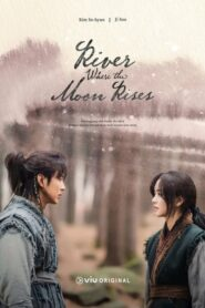 River Where the Moon Rises ตอนที่ 1-40 (จบ)