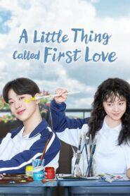 A Little Thing Called First Love สิ่งเล็ก ๆ ที่เรียกว่ารัก ตอนที่ 1-36 (จบ)