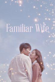 Familiar Wife ตอนที่ 1-16 (จบ)