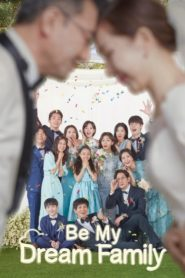Be My Dream Family Season 1 EP.1-120