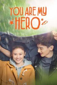 You Are My Hero 2021 คุณคือป้อมปราการของฉัน ตอนที่ 1-40 (จบ)