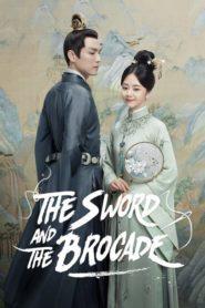 The Sword and The Brocade 2021 ร้อยรักปักดวงใจ ตอนที่ 1-45 (จบ)
