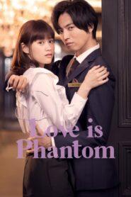 Love is Phantom 2021 รักวุ่นวายของยัยจอมเซ่อ ตอนที่ 1-10 (จบ)