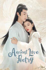 Ancient Love Poetry 2021 ตำนานรักสองสวรรค์ ตอนที่ 1-49 (จบ)