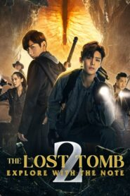 The Lost Tomb 2: Explore With the Note บันทึกจอมโจรแห่งสุสาน ปี 2 ตอนที่ 1-40 (จบ)
