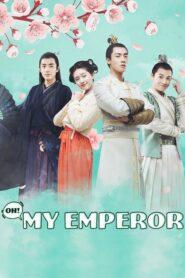 Oh! My Emperor ฮ่องเต้ที่รัก Season 1-2 (จบ)