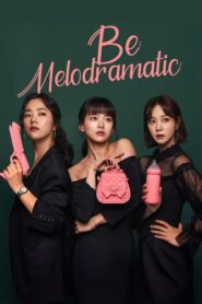 Be Melodramatic สามสิบทั้งที ขอมีรักดีๆได้ไหม ตอนที่ 1-16 จบ